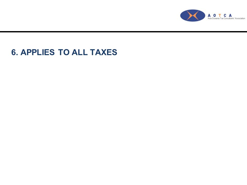 6.APPLIES TO ALL TAXES