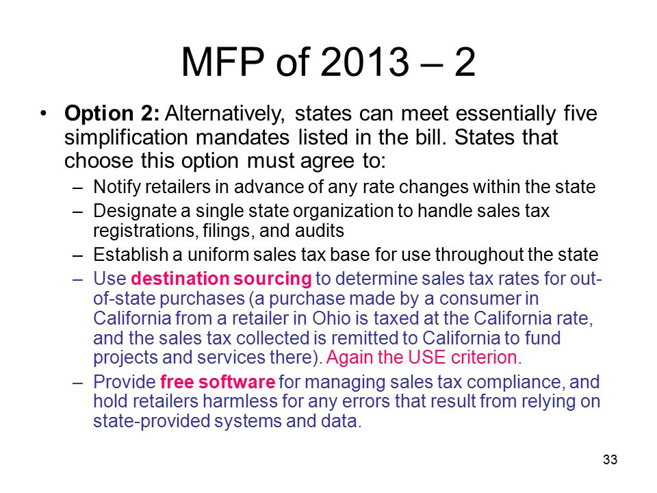 33 MFP of 2013 – 2 Option 2: Alternatively, states can meet essentially five simplification mandates listed in the bill.
