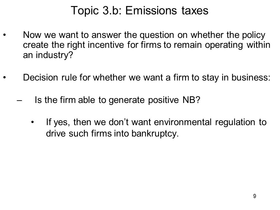9 Now we want to answer the question on whether the policy create the right incentive for firms to remain operating within an industry.
