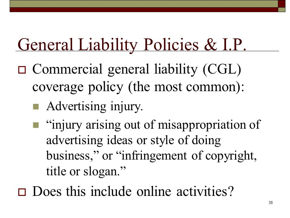 37 Internet Insurance is not Standardized  There is no boilerplate for online insurance - attorneys must be vigilant.