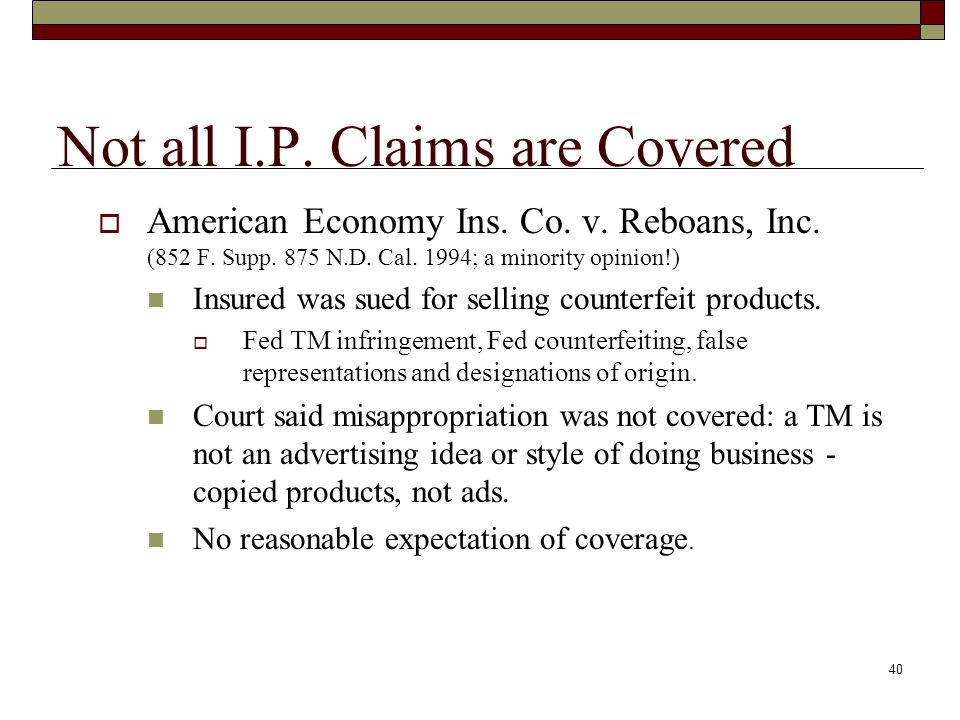 39 General Liability (cont'd)  Few cases address the limits of advertising injury: P.J.