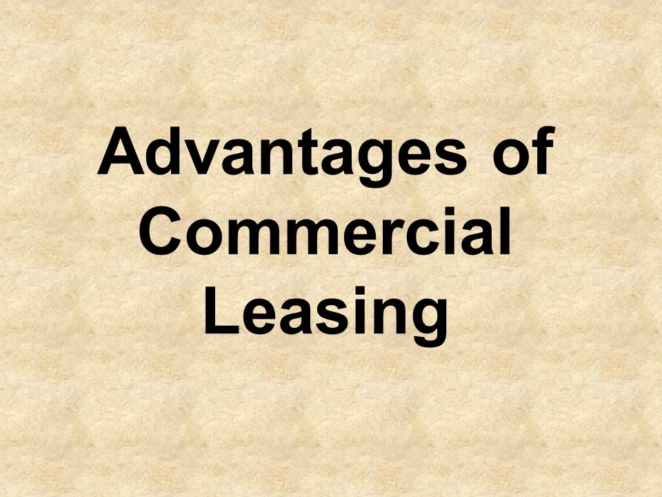 Advantages of Commercial Leasing