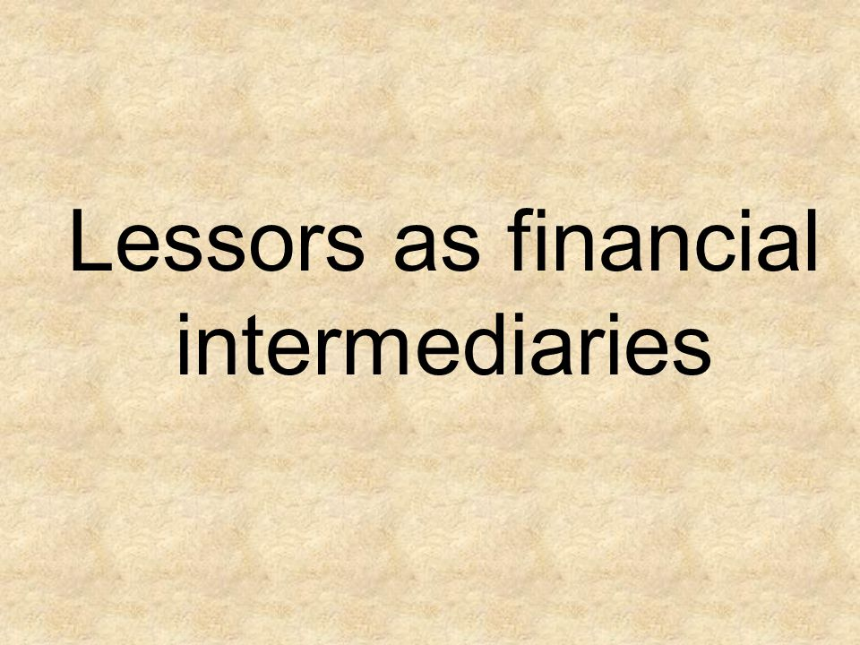 Lessors as financial intermediaries