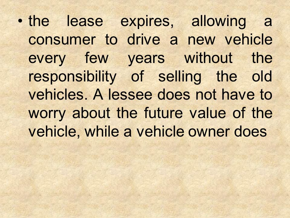 For the seller, leasing generates income from a vehicle the seller still owns and will be able to sell or lease again once the original lease has expired.