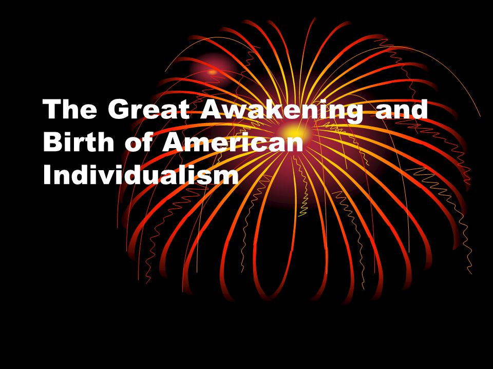 The Great Awakening and Birth of American Individualism