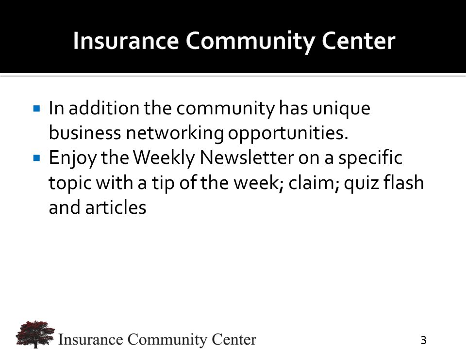  In addition the community has unique business networking opportunities.  Enjoy the Weekly Newsletter on a specific topic with a tip of the week; cl