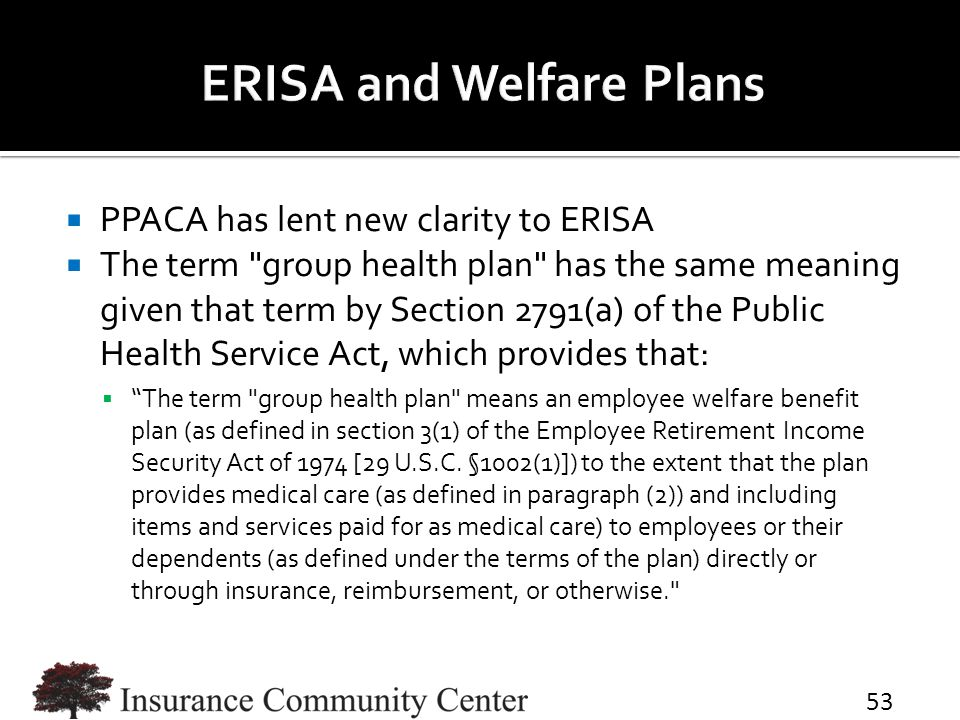  PPACA has lent new clarity to ERISA  The term