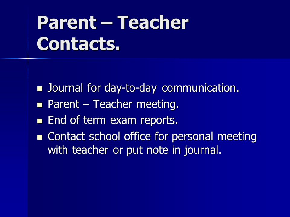 Parent – Teacher Contacts. Journal for day-to-day communication.