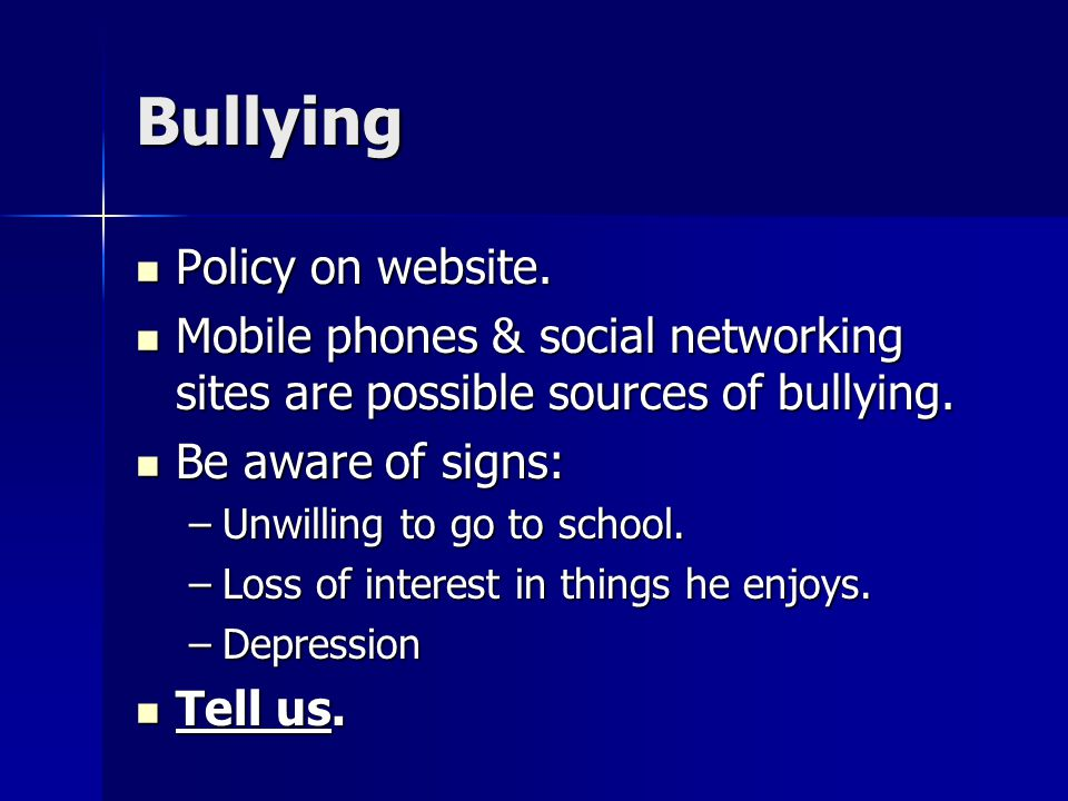 Bullying Policy on website. Policy on website.