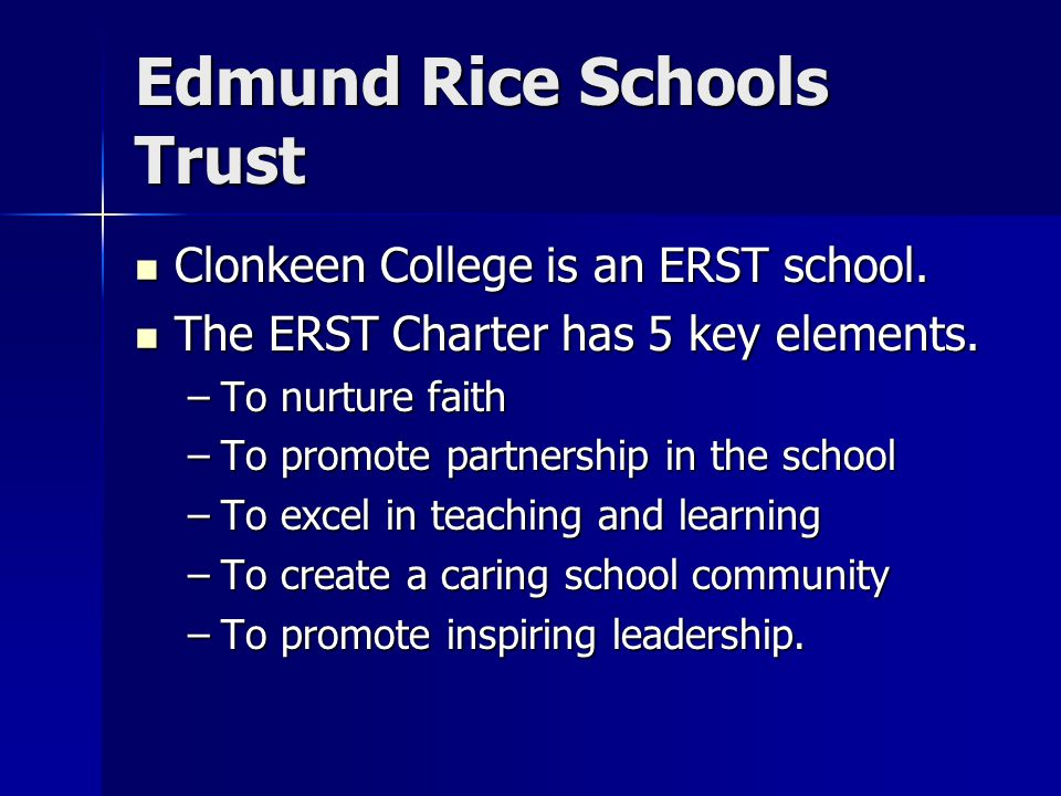 Edmund Rice Schools Trust Clonkeen College is an ERST school.