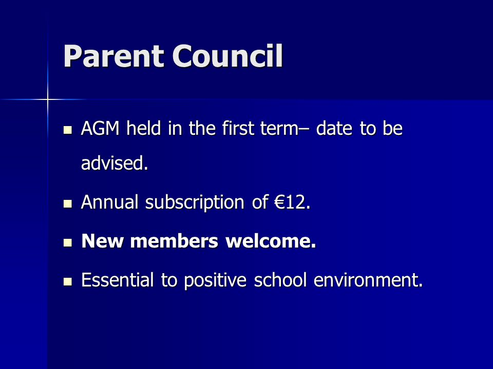 Parent Council AGM held in the first term– date to be advised.
