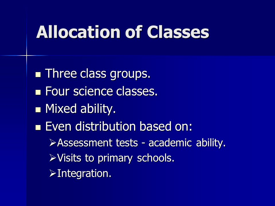 Allocation of Classes Allocation of Classes Three class groups.
