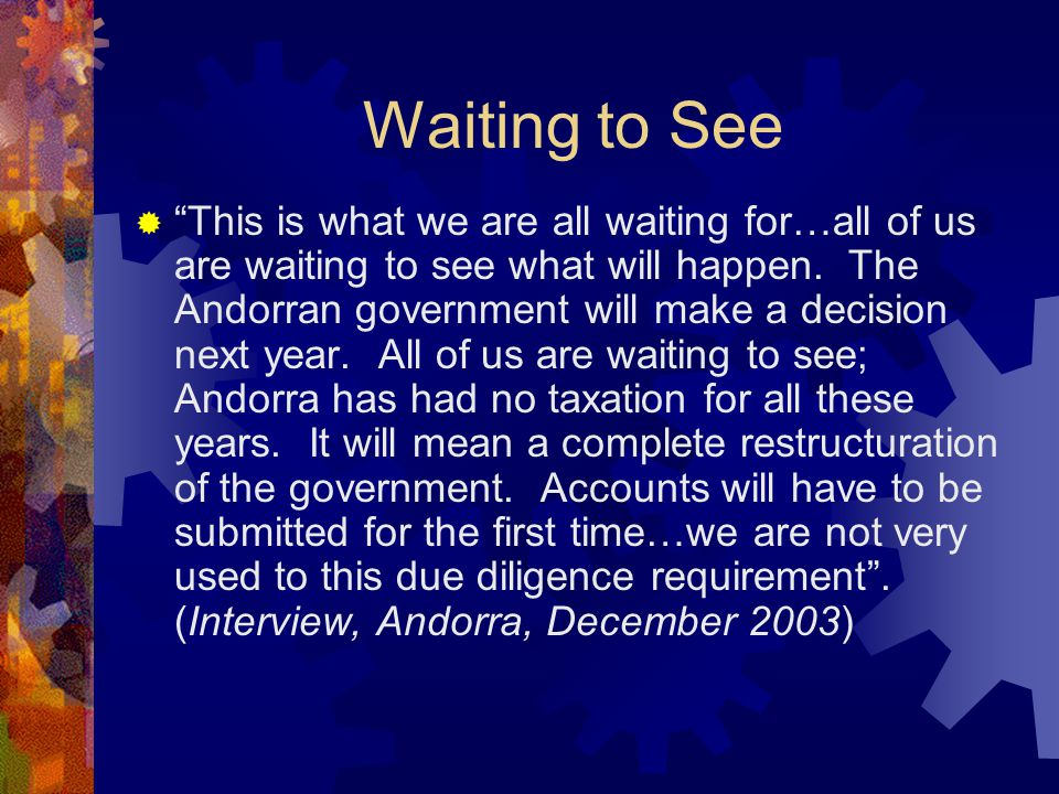 Waiting to See  This is what we are all waiting for…all of us are waiting to see what will happen.
