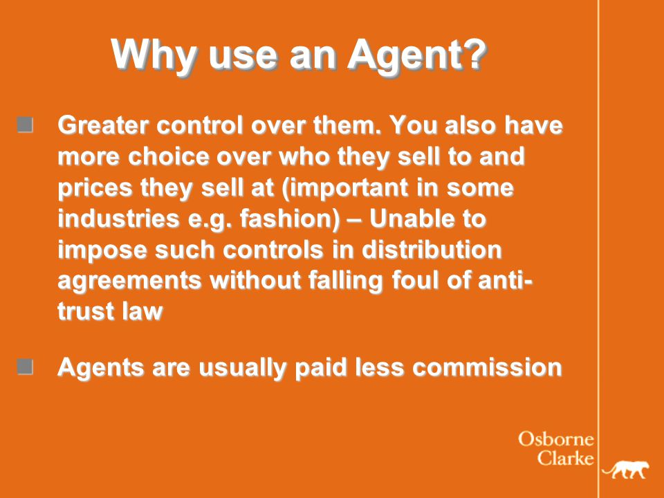 Why use an Agent. Greater control over them.