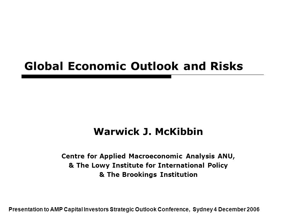 1 Global Economic Outlook and Risks Warwick J.