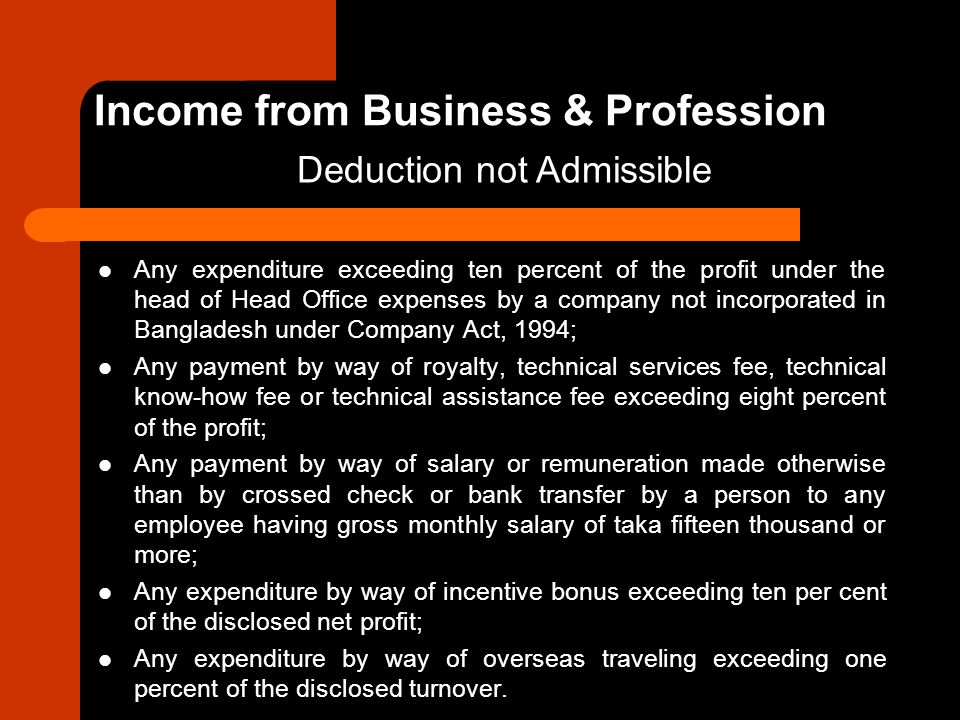Any expenditure exceeding ten percent of the profit under the head of Head Office expenses by a company not incorporated in Bangladesh under Company A