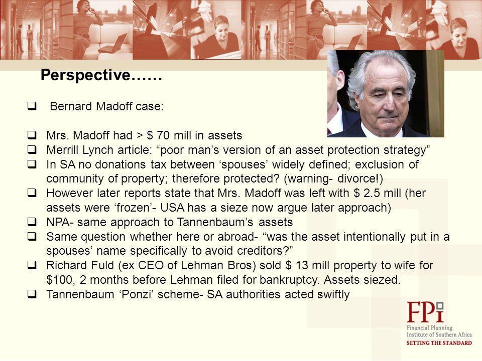 Perspective……  Bernard Madoff case:  Mrs.