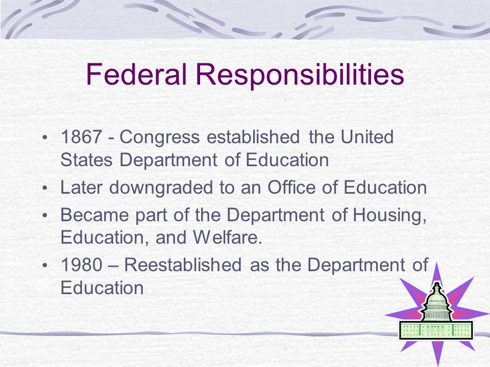 Federal Responsibilities, cont.