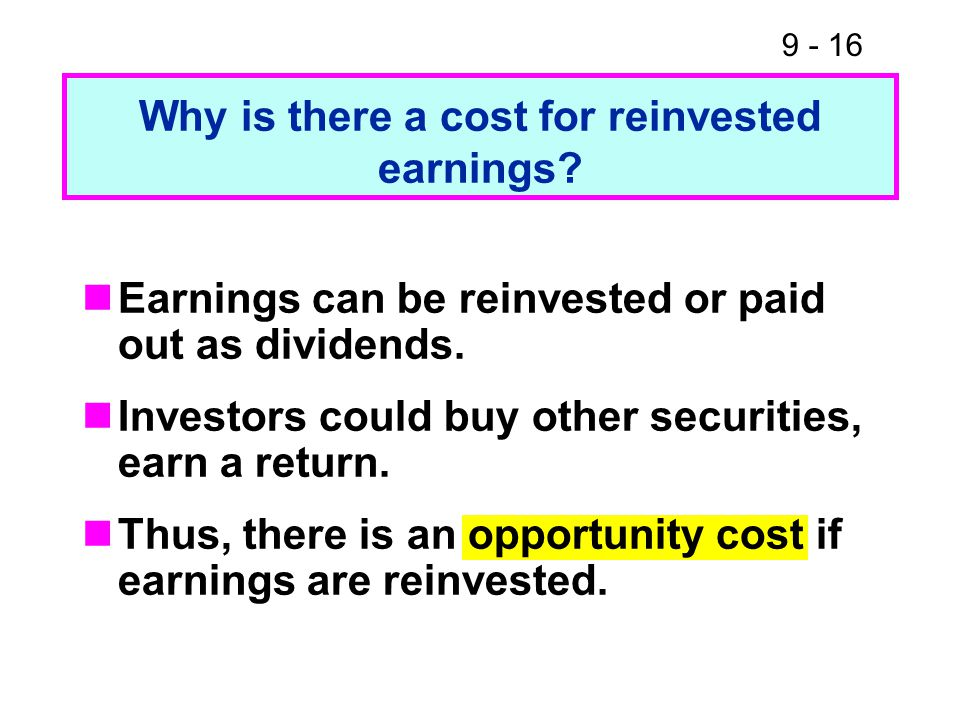 9 - 16 Earnings can be reinvested or paid out as dividends.