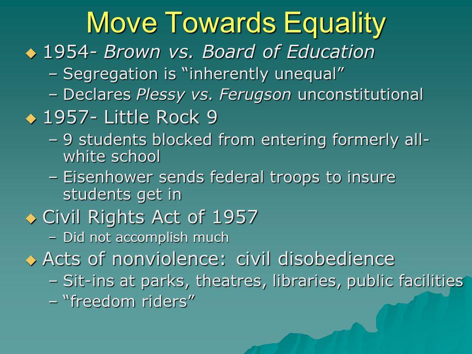 Move Towards Equality  1954- Brown vs.