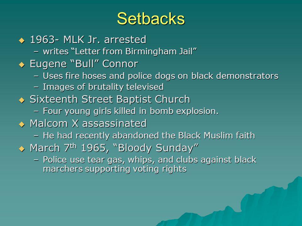 Setbacks  1963- MLK Jr.
