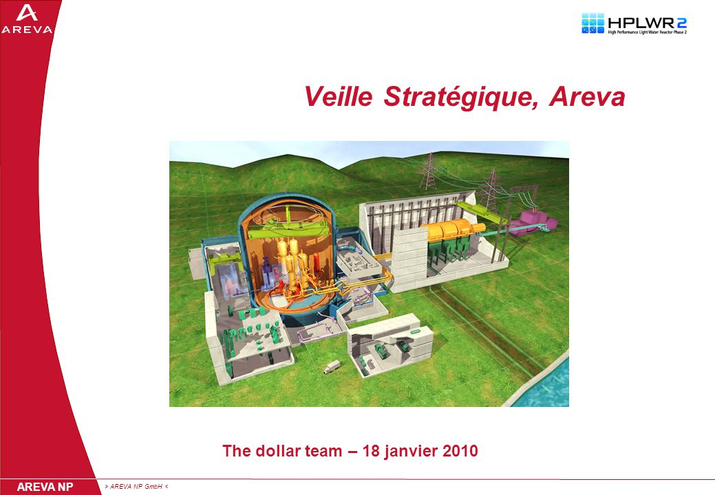 > AREVA NP GmbH < AREVA NP Veille Stratégique, Areva The dollar team – 18 janvier 2010