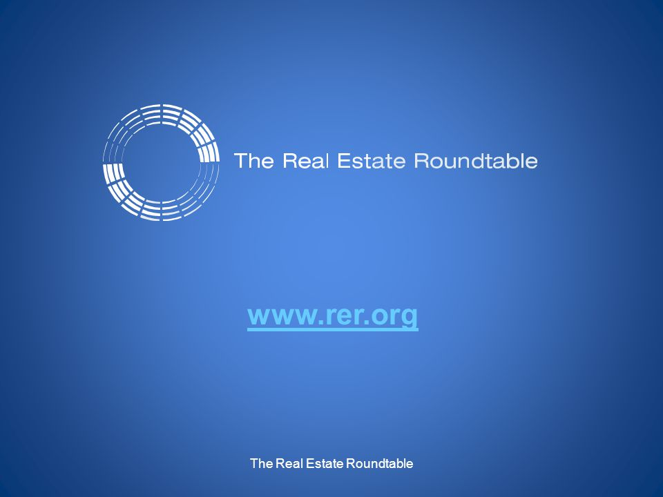 The Real Estate Roundtable www.rer.org