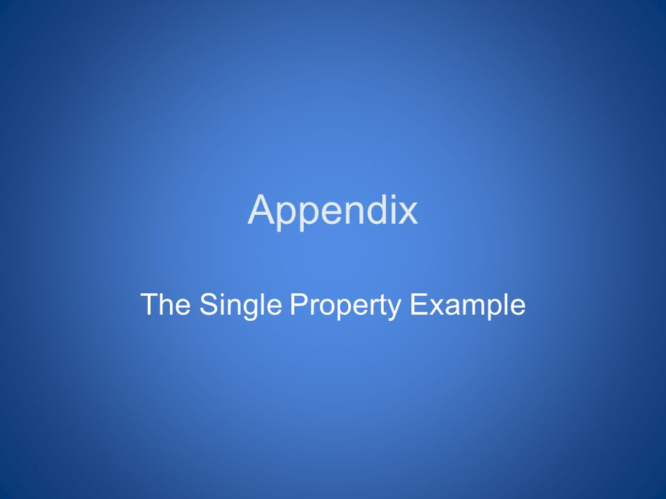 Appendix The Single Property Example