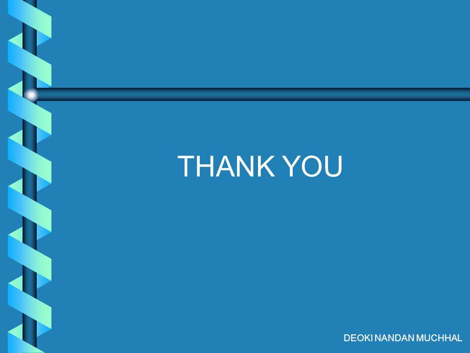 THANK YOU DEOKI NANDAN MUCHHAL