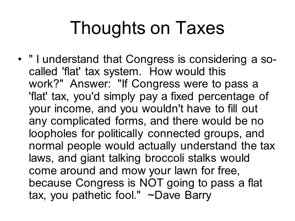 Thoughts on Taxes Only 2 things are certain in Life.