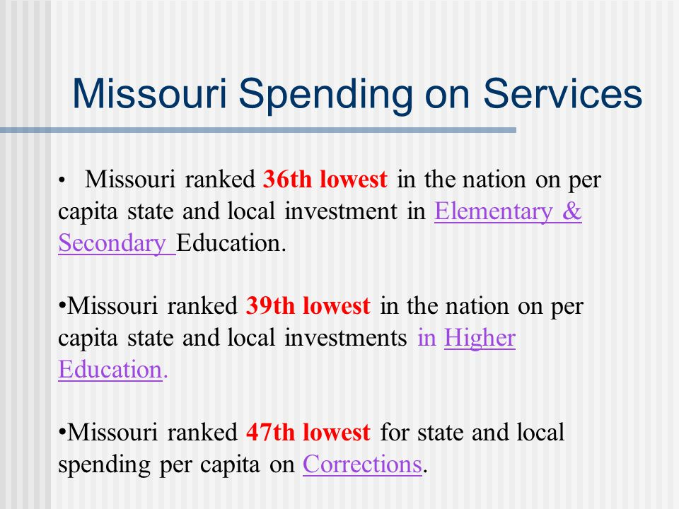 Missouri Spending on Services Missouri ranked 36th lowest in the nation on per capita state and local investment in Elementary & Secondary Education.