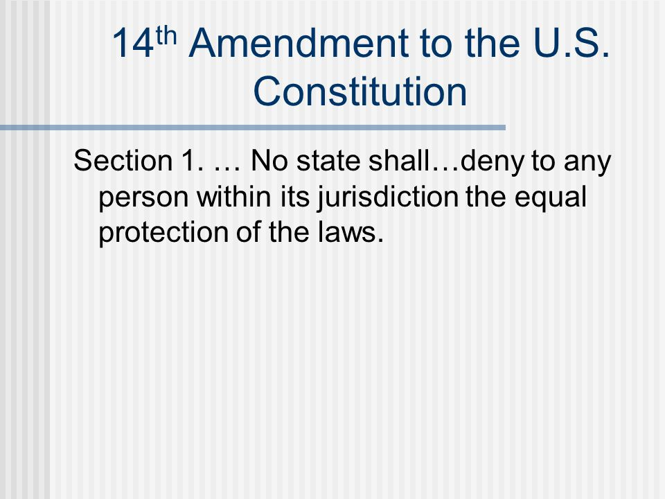 14 th Amendment to the U.S. Constitution Section 1.