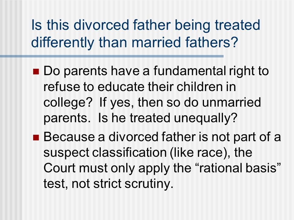 Is this divorced father being treated differently than married fathers.