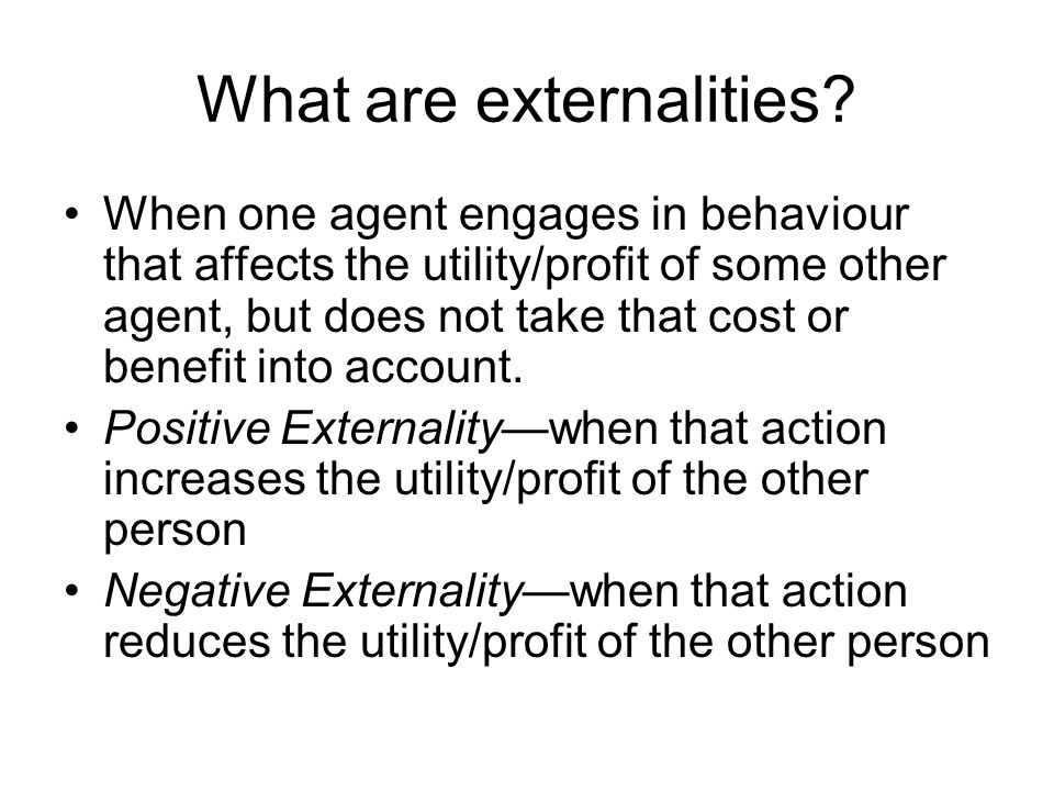 Externalities Graphically, we analyse externalities as creating a disparity between private marginal benefit and social marginal benefit, or private marginal cost and social marginal cost.