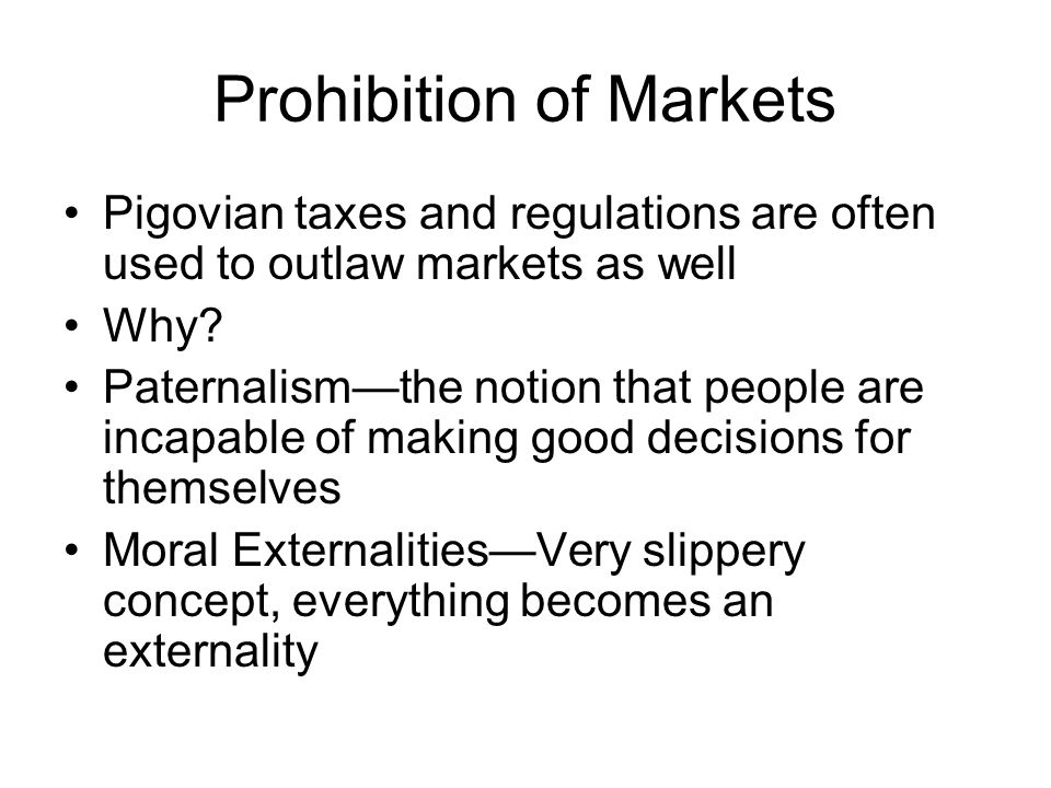 Prohibition of Markets What types of markets are often prohibited.