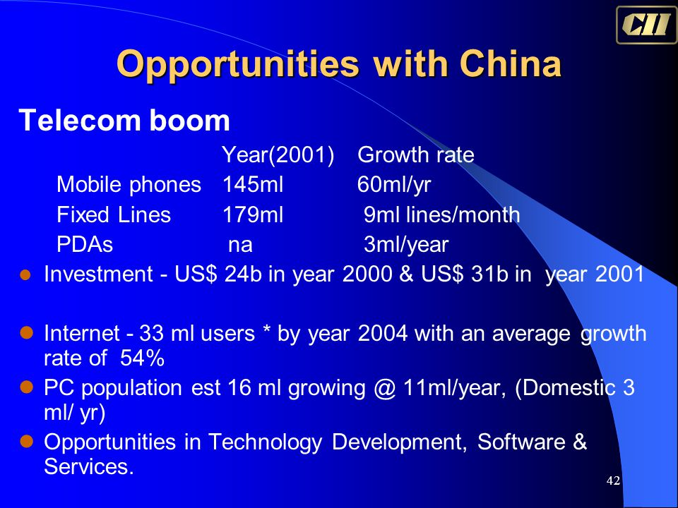 42 Telecom boom Year(2001)Growth rate Mobile phones145ml60ml/yr Fixed Lines179ml 9ml lines/month PDAs na 3ml/year Investment - US$ 24b in year 2000 &