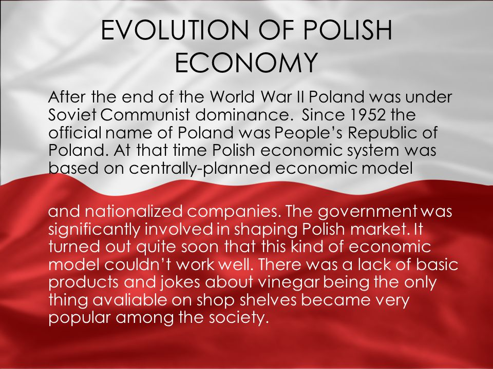 In 1989, after Polish Round Table Agreement, Poland had to face economical changes.