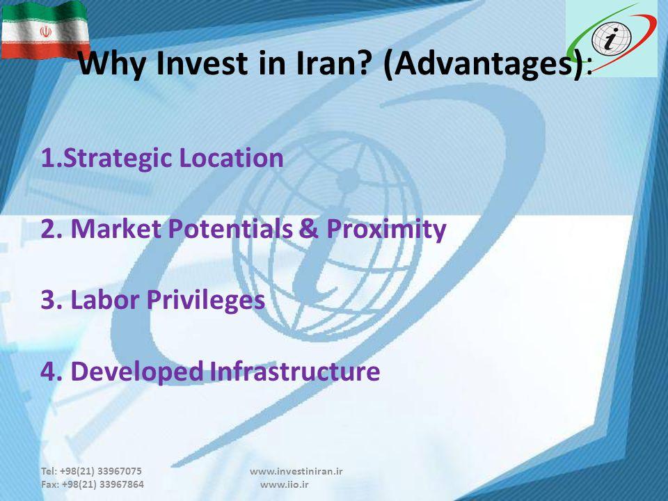 Tel: +98(21) 33967075 www.investiniran.ir Fax: +98(21) 33967864 www.iio.ir Why Invest in Iran.