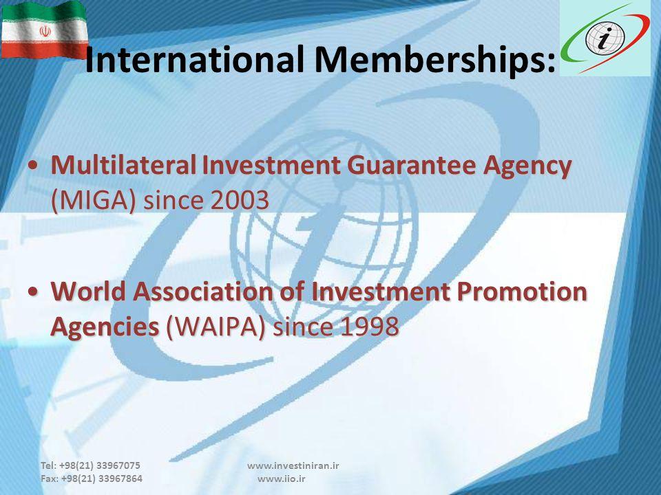 Tel: +98(21) 33967075 www.investiniran.ir Fax: +98(21) 33967864 www.iio.ir International Memberships: Multilateral Investment Guarantee Agency (MIGA) since 2003Multilateral Investment Guarantee Agency (MIGA) since 2003 World Association of Investment Promotion Agencies (WAIPA) since 1998World Association of Investment Promotion Agencies (WAIPA) since 1998