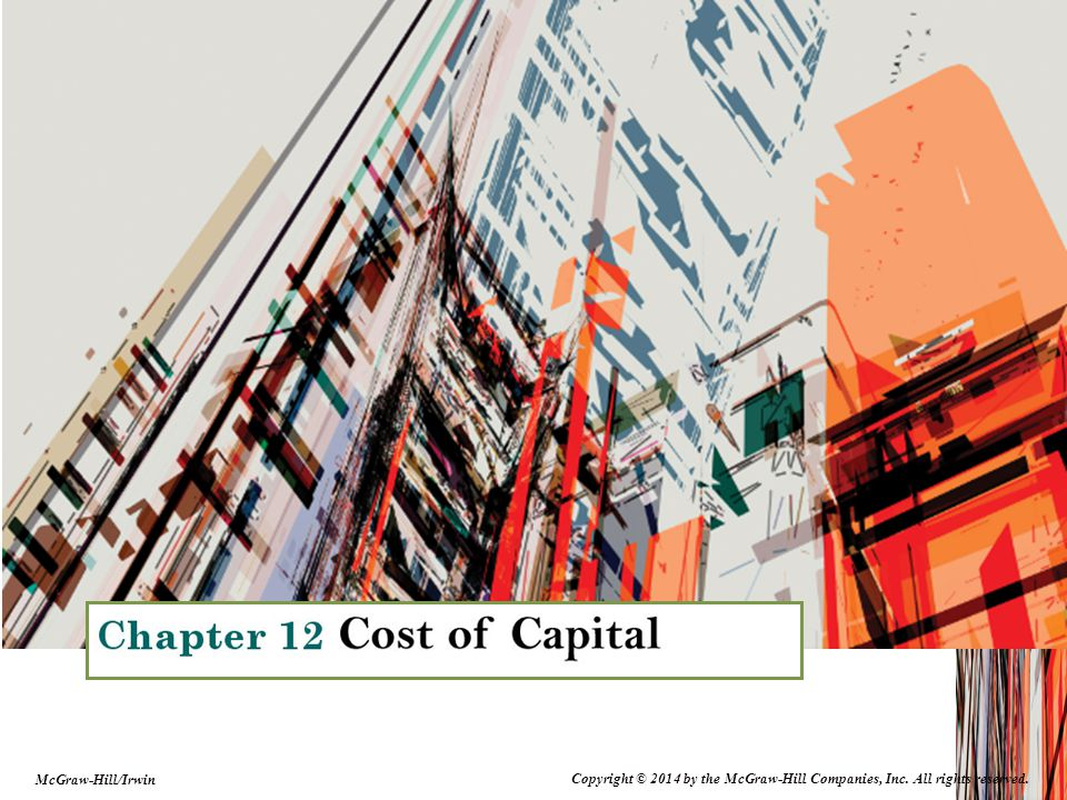 12-2 Key Concepts and Skills Know how to determine: –A firm's cost of equity capital –A firm's cost of debt –A firm's overall cost of capital Understand pitfalls of overall cost of capital and how to manage them