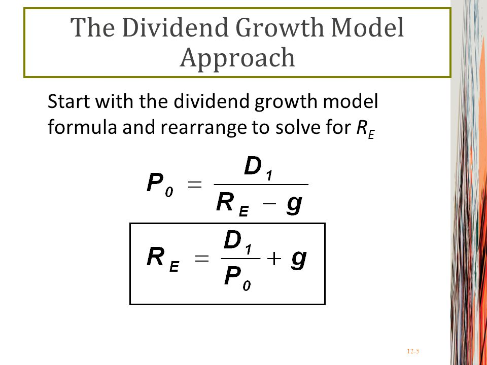 12-6 Example: Dividend Growth Model Your company is expected to pay a dividend of $4.40 per share next year.