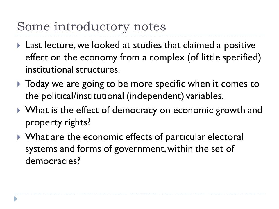 Some introductory notes  Last lecture, we looked at studies that claimed a positive effect on the economy from a complex (of little specified) institutional structures.