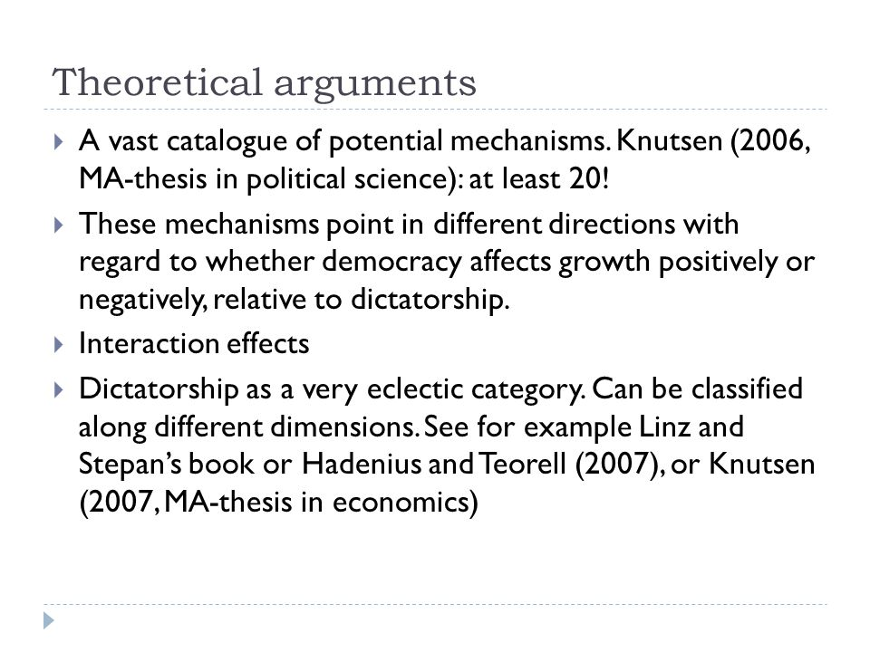 Theoretical arguments  A vast catalogue of potential mechanisms.