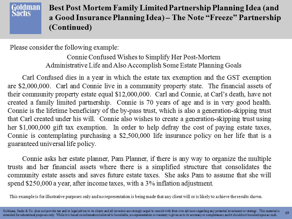 49 Best Post Mortem Family Limited Partnership Planning Idea (and a Good Insurance Planning Idea) – The Note Freeze Partnership (Continued) Goldman, Sachs & Co.