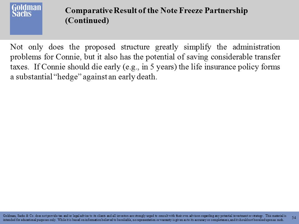 54 Comparative Result of the Note Freeze Partnership (Continued) Goldman, Sachs & Co.