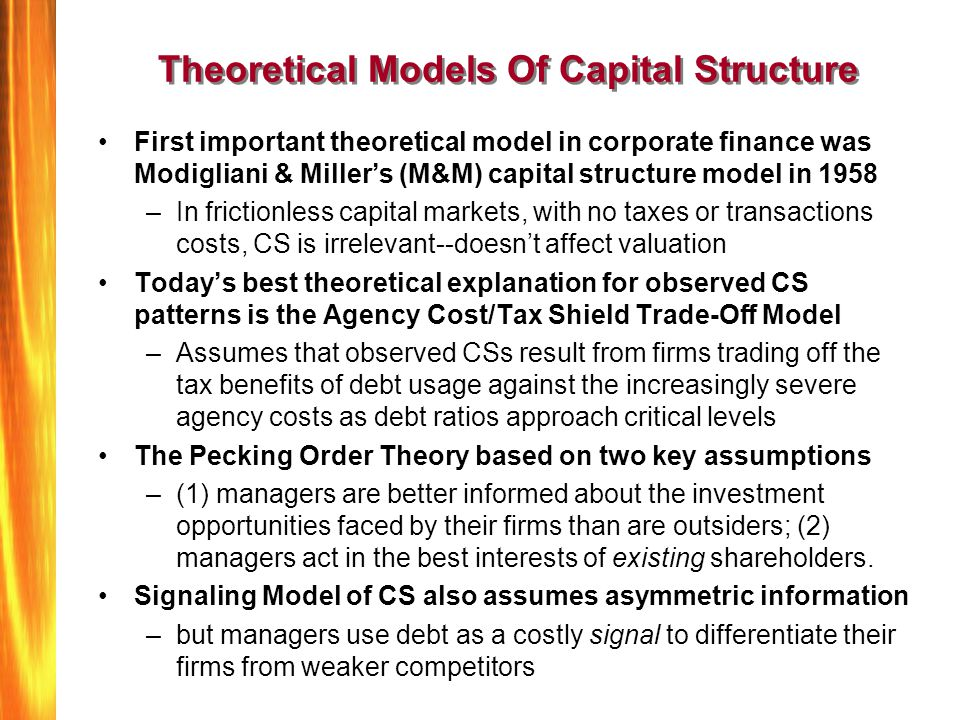 Theoretical Models Of Capital Structure First important theoretical model in corporate finance was Modigliani & Miller's (M&M) capital structure model