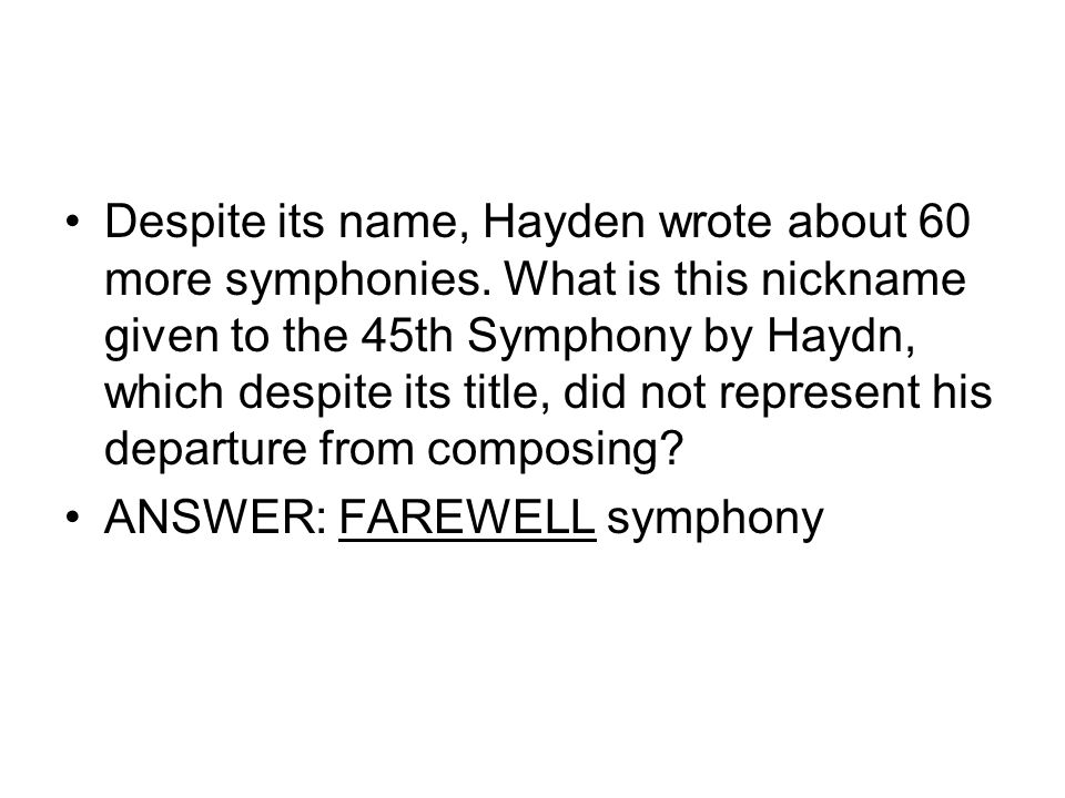 Despite its name, Hayden wrote about 60 more symphonies. What is this nickname given to the 45th Symphony by Haydn, which despite its title, did not r