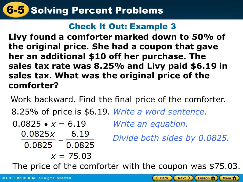 6-5 Solving Percent Problems Livy found a comforter marked down to 50% of the original price. She had a coupon that gave her an additional $10 off her