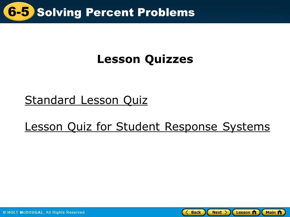 6-5 Solving Percent Problems Standard Lesson Quiz Lesson Quizzes Lesson Quiz for Student Response Systems