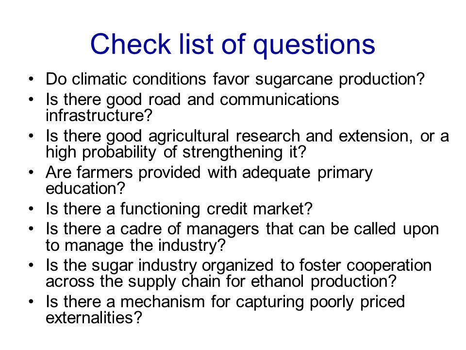 Check list of questions Do climatic conditions favor sugarcane production.